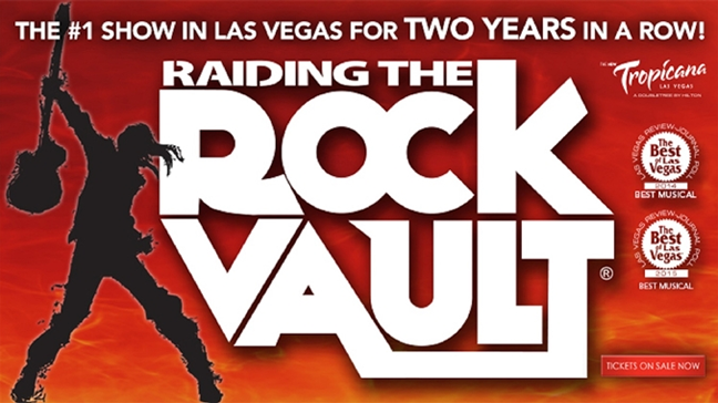 Limo Service to see Raiding the Rock Vault at Tropicana Las Vegas